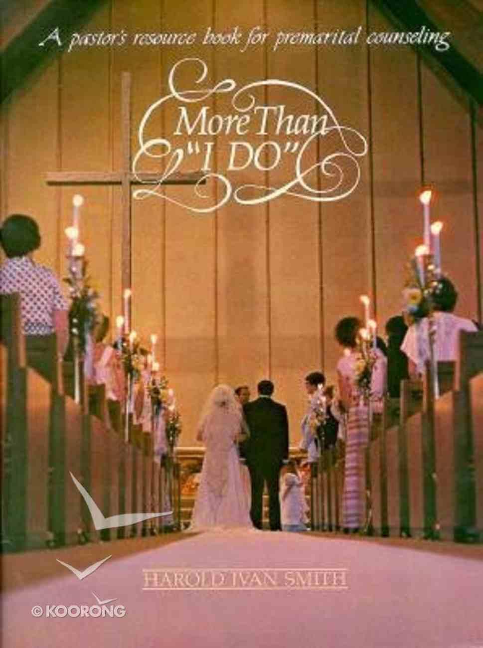 """More Than """"I Do"""" Paperback"""
