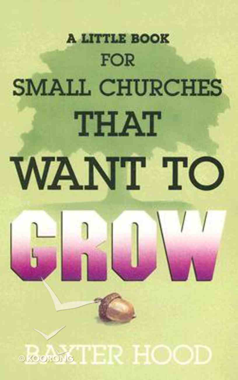 A Little Book For Small Churches That Want to Grow Paperback