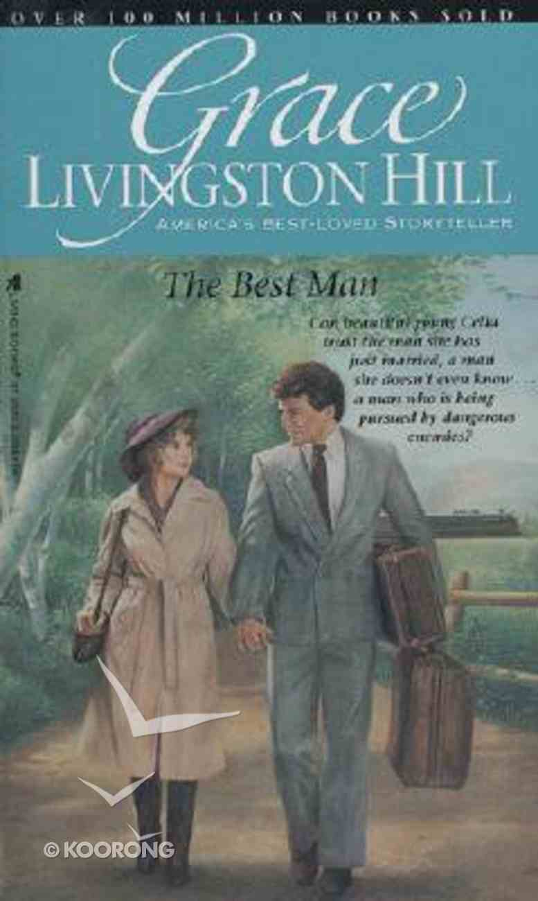 The Best Man (#07 in Grace Livingston Hill Series) Paperback