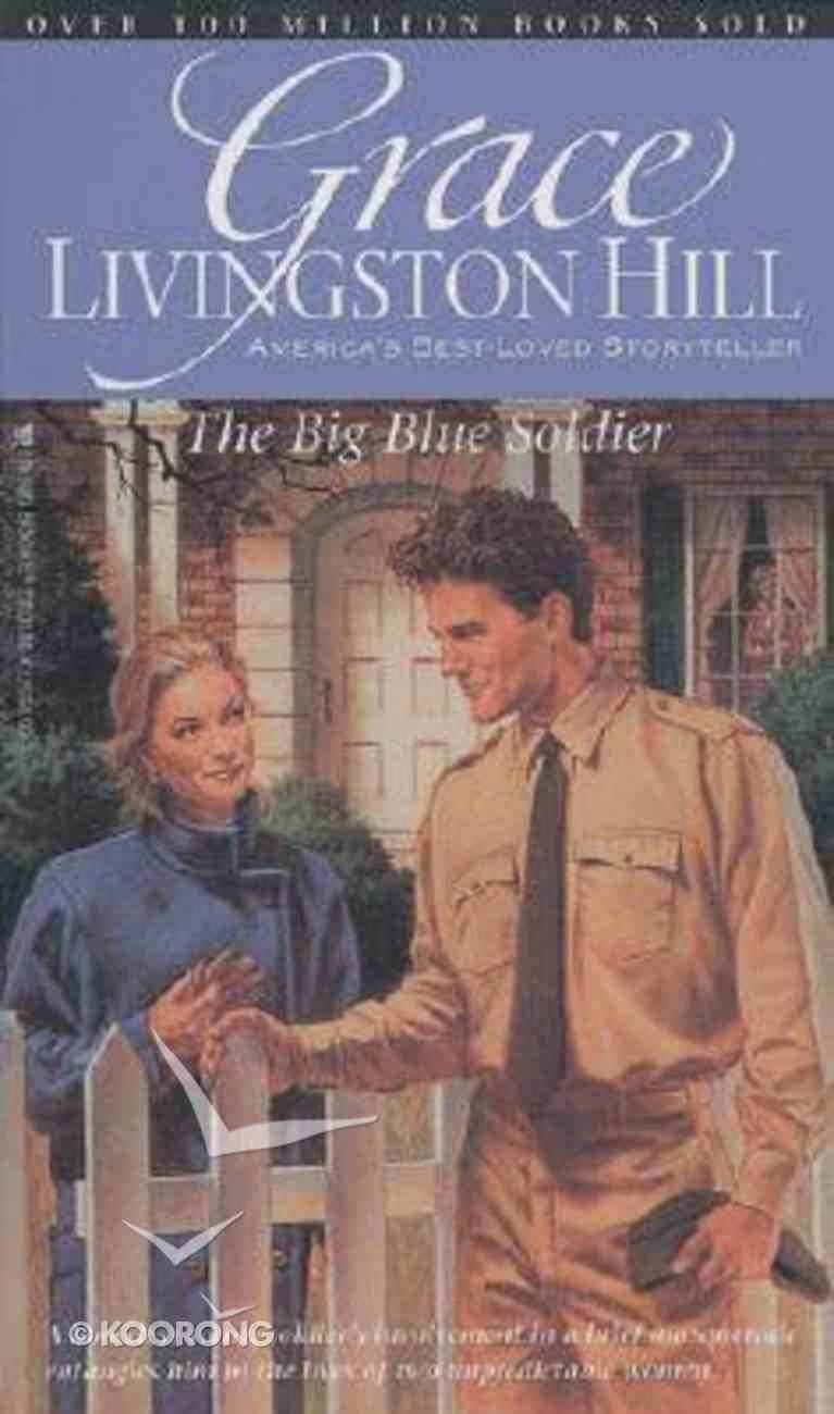 The Big Blue Soldier (#79 in Grace Livingston Hill Series) Paperback