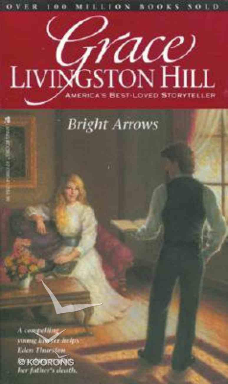 Bright Arrows (#02 in Grace Livingston Hill Series) Paperback