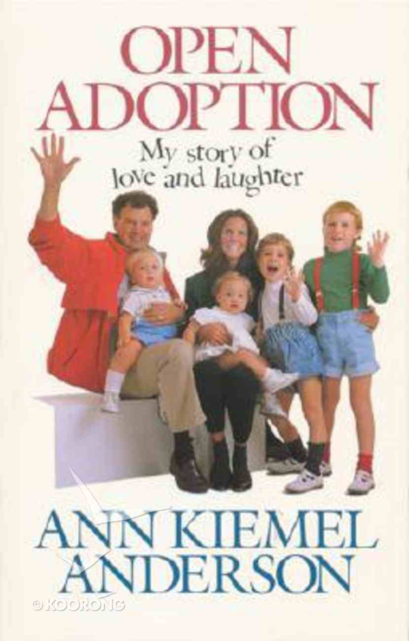 Open Adoption: My Story of Love & Laughter Paperback