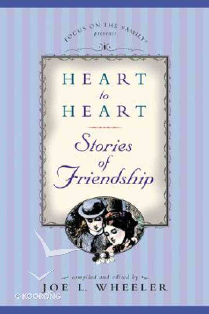Stories of Friendship (Heart To Heart Series) Hardback