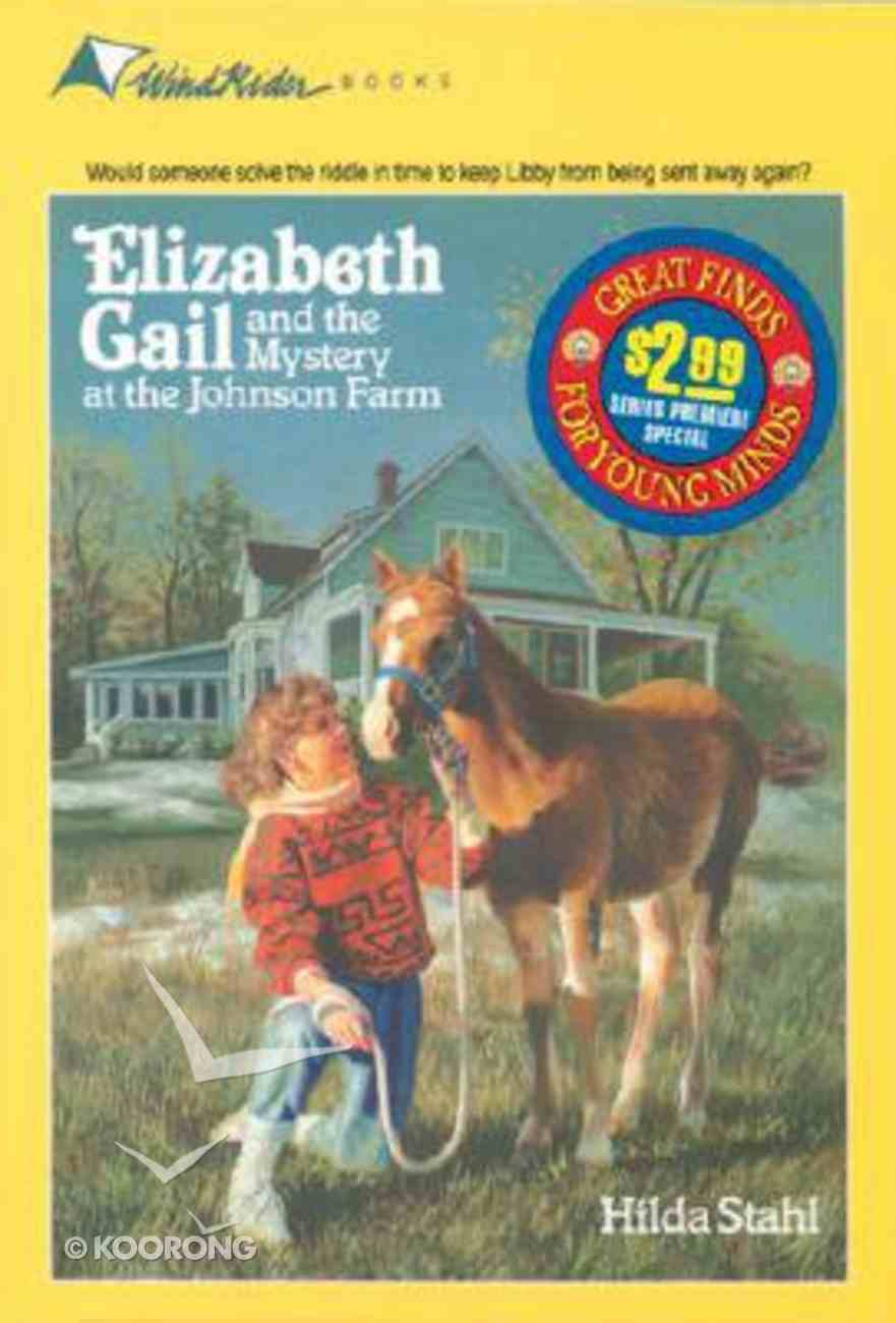 Mystery At Johnson Farm (#01 in Elizabeth Gail Series) Paperback