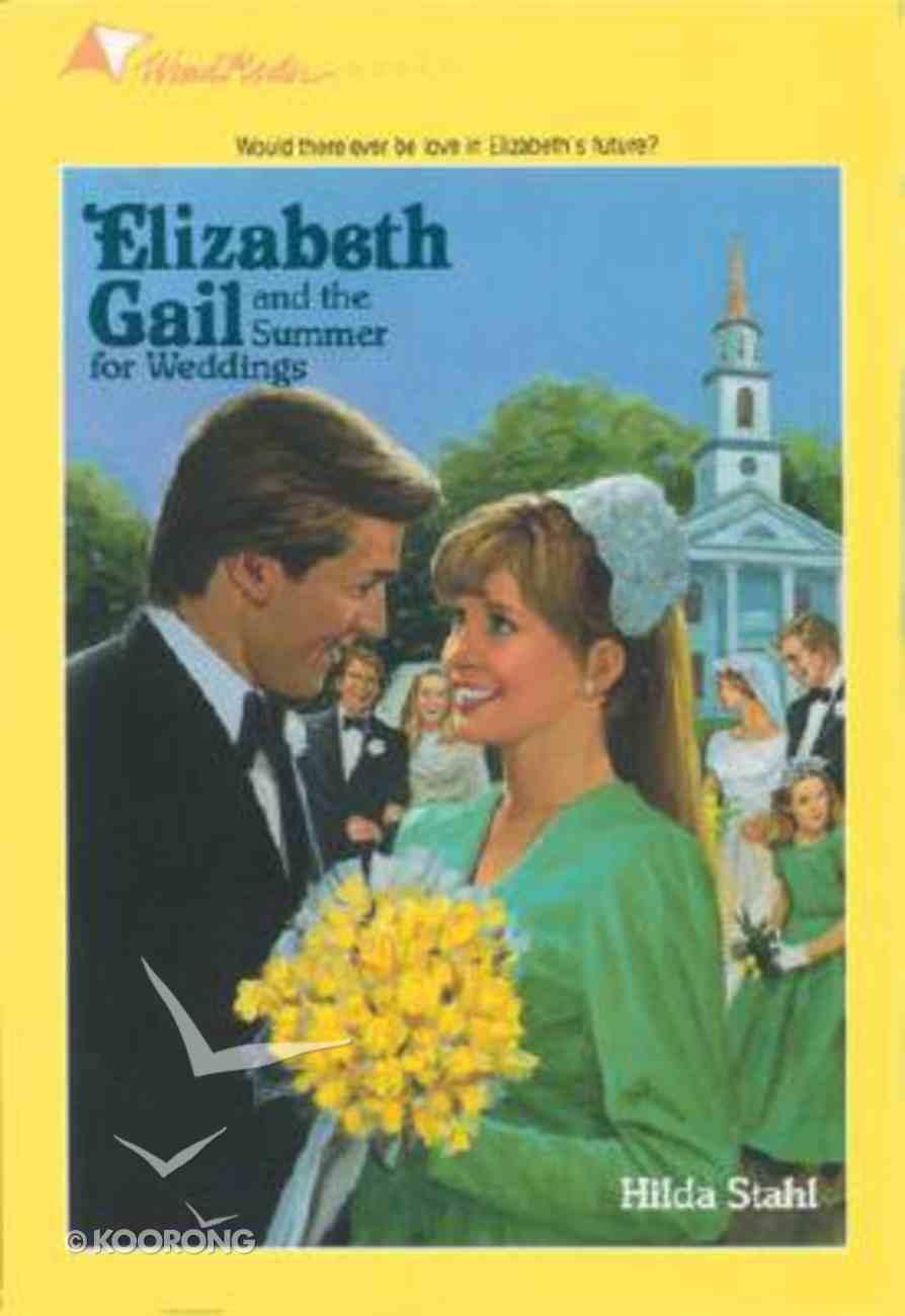 Summer For Weddings (#17 in Elizabeth Gail Series) Paperback