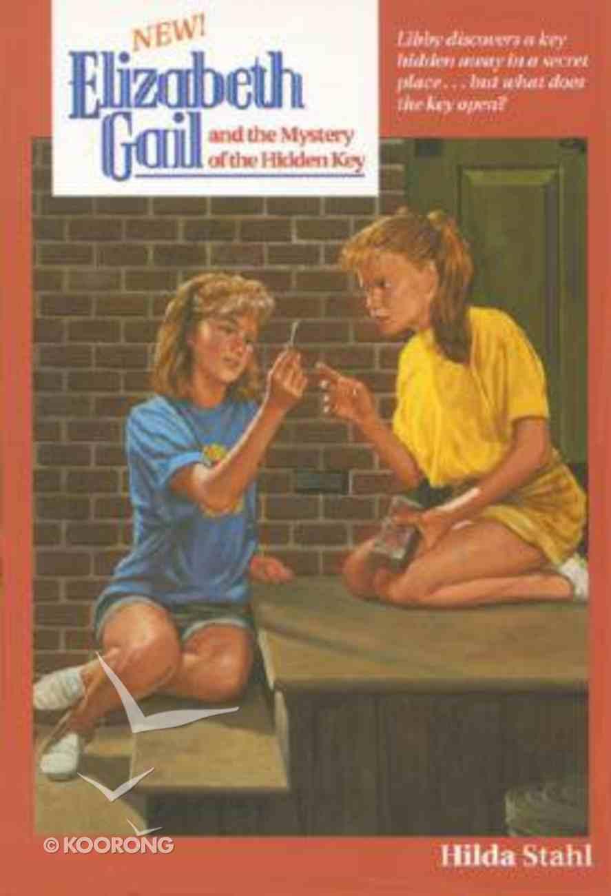 Mystery of the Hidden Key (#20 in Elizabeth Gail Series) Paperback