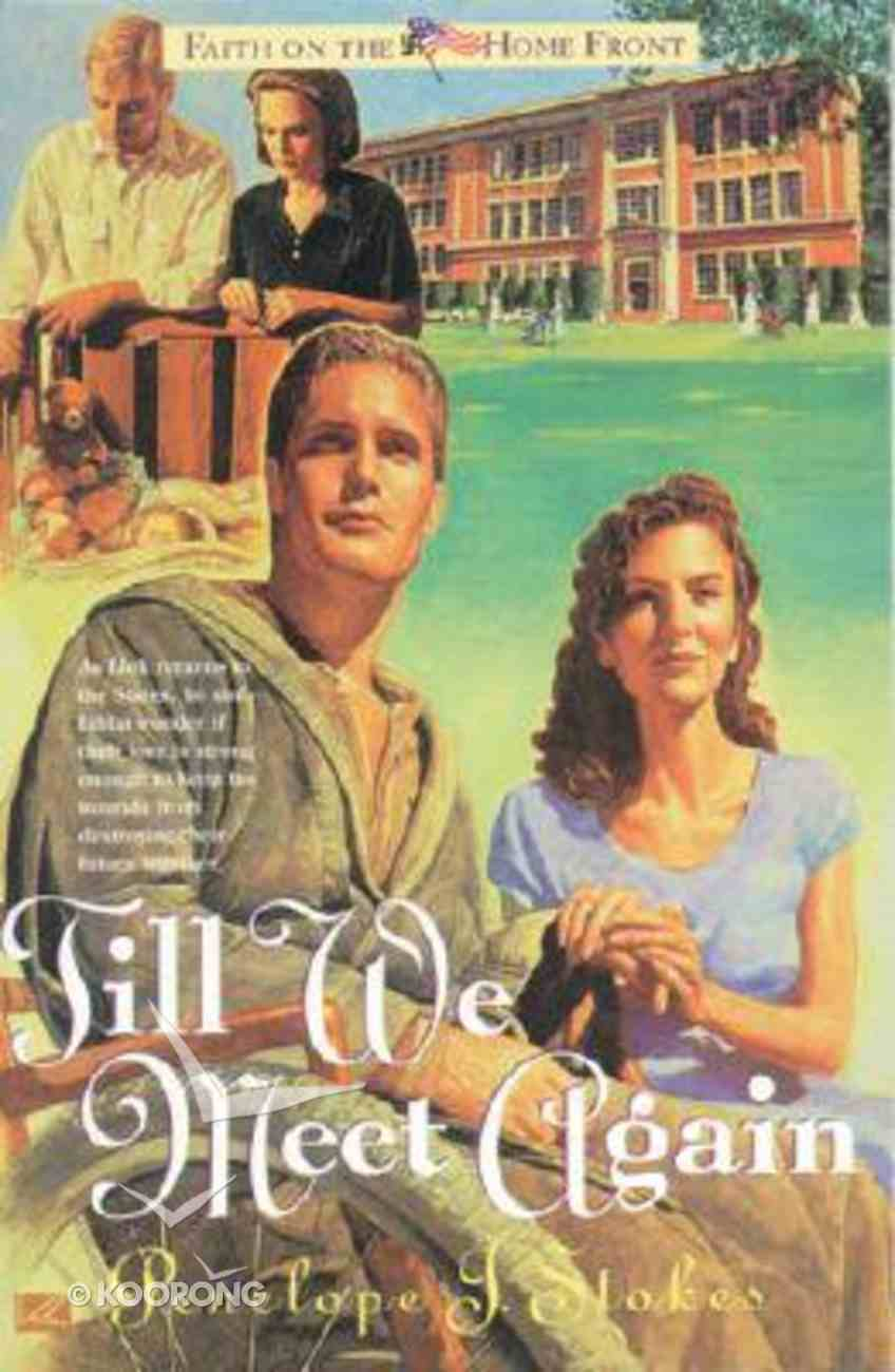 Till We Meet Again (#02 in Faith On The Home Front Series) Paperback