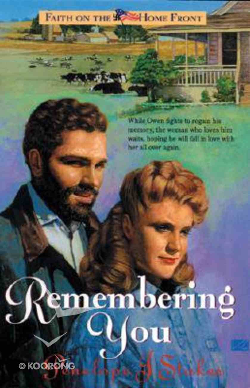 Remembering You (#03 in Faith On The Home Front Series) Paperback