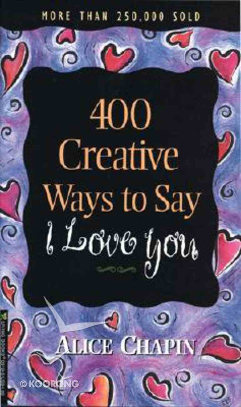 400 Creative Ways to Say I Love You Paperback