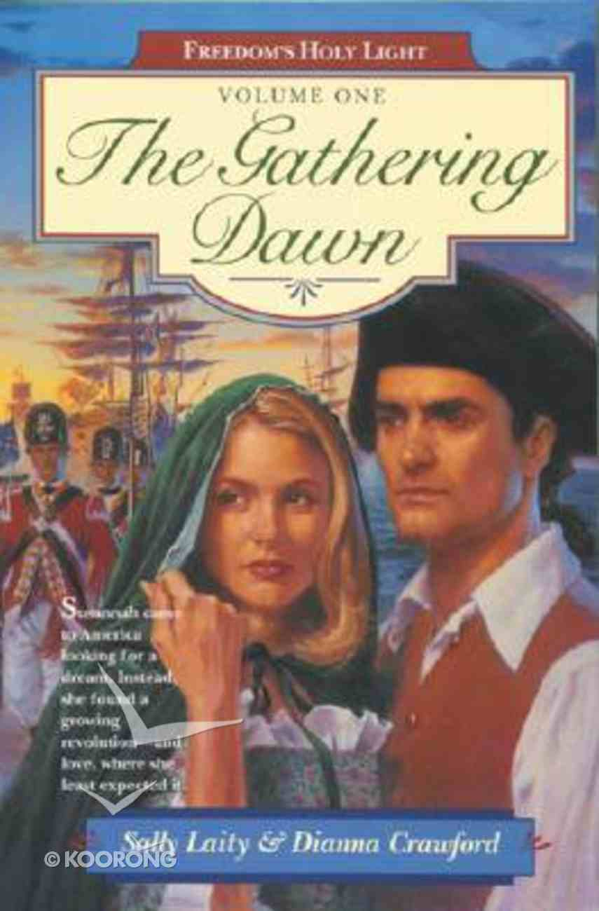Gathering Dawn (#01 in Freedom's Holy Light Series) Paperback