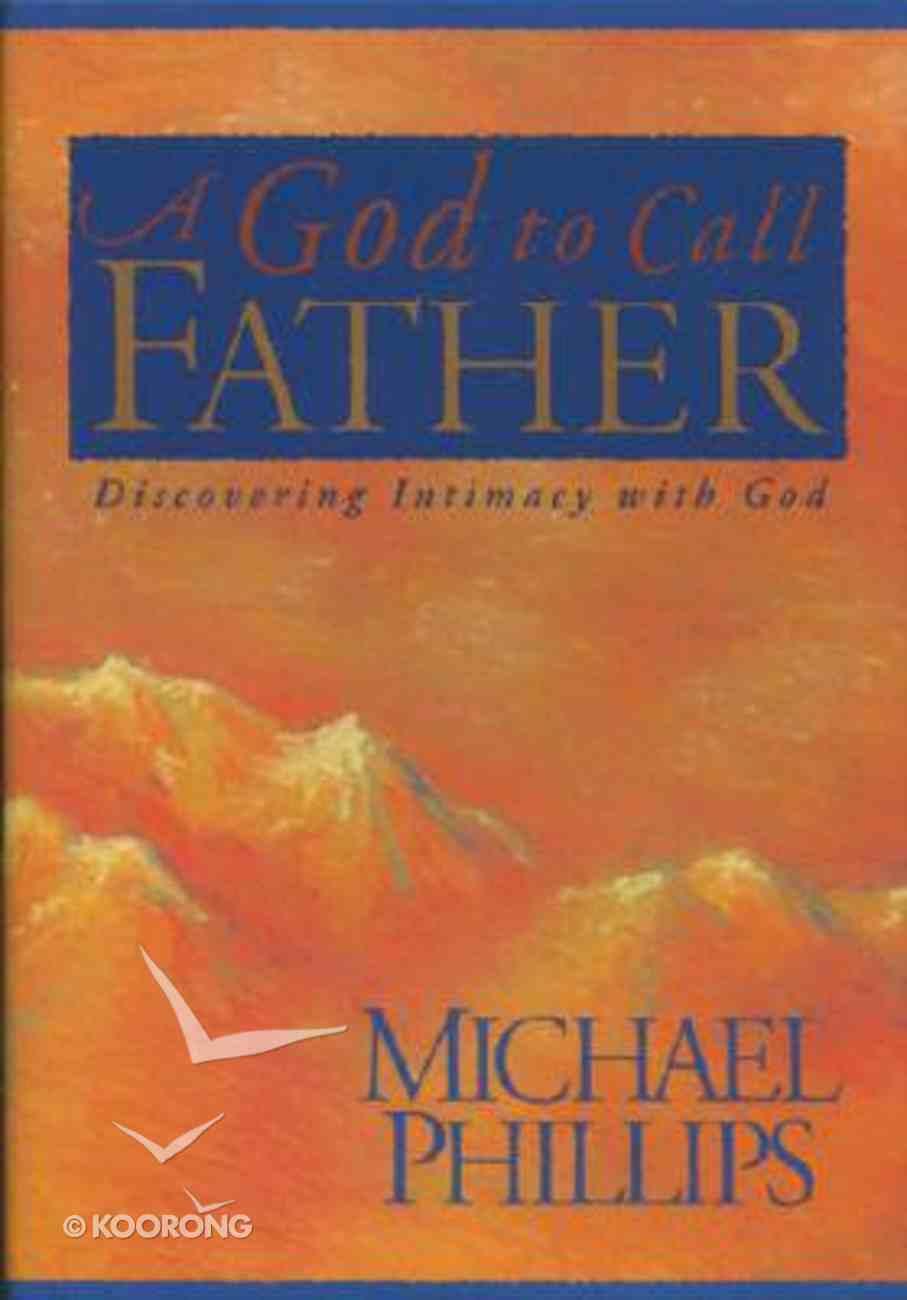 A God to Call Father Hardback