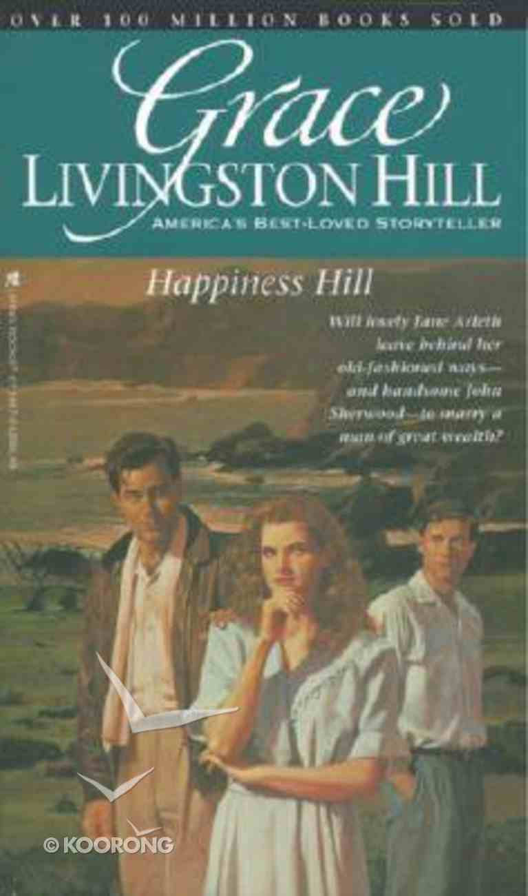 Happiness Hill (#33 in Grace Livingston Hill Series) Paperback