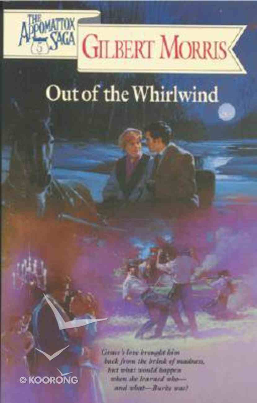 Out of the Whirlwind (#05 in Appomattox Saga Series) Paperback