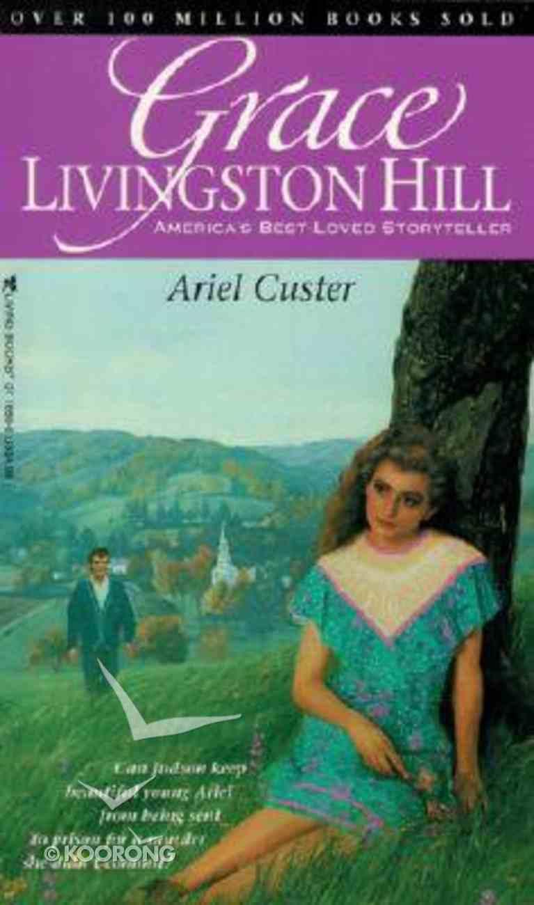 Ariel Custer (#08 in Grace Livingston Hill Series) Paperback