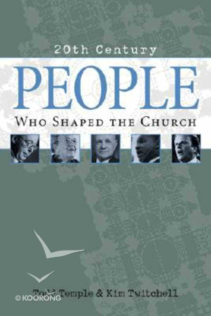 20Th Century People Who Shaped the Church Paperback