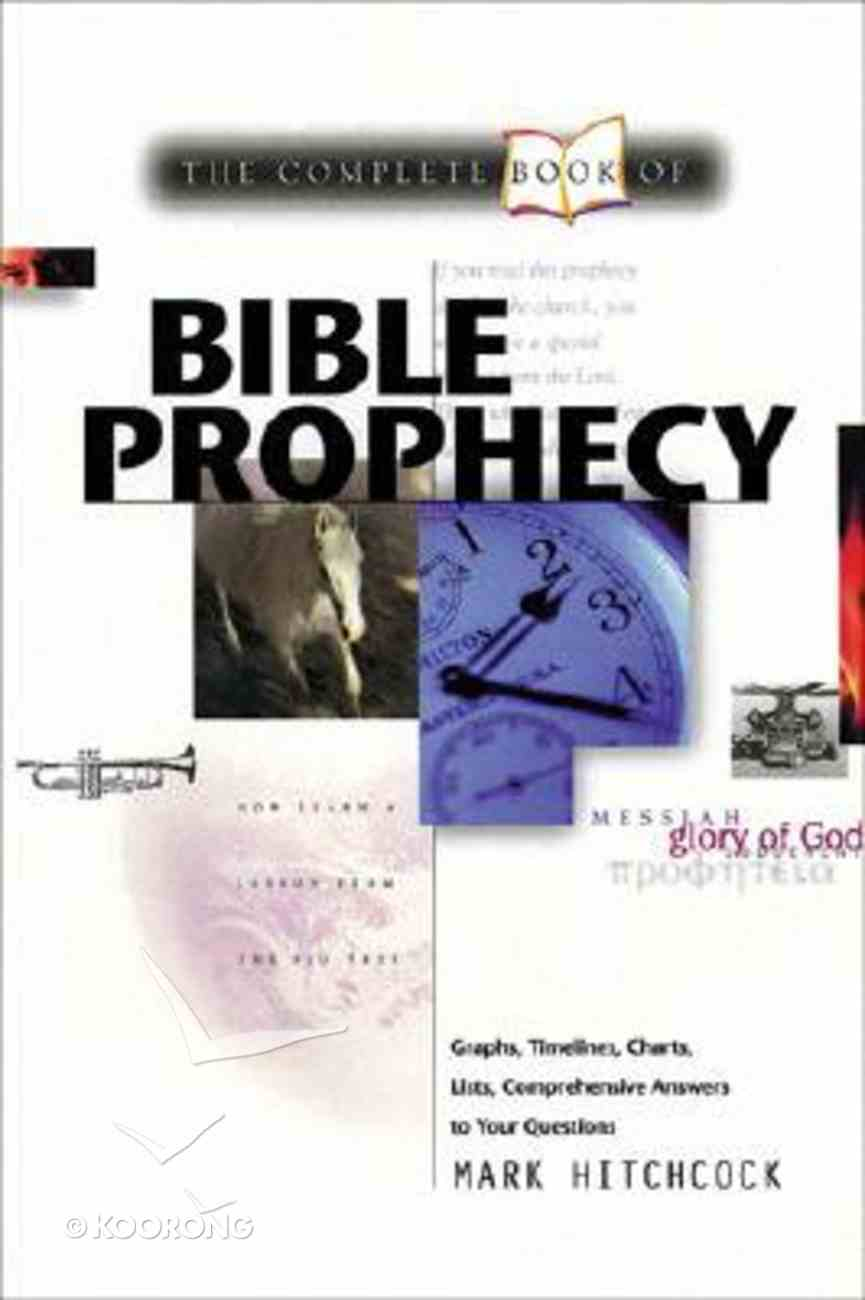 The Complete Book of Bible Prophecy Paperback
