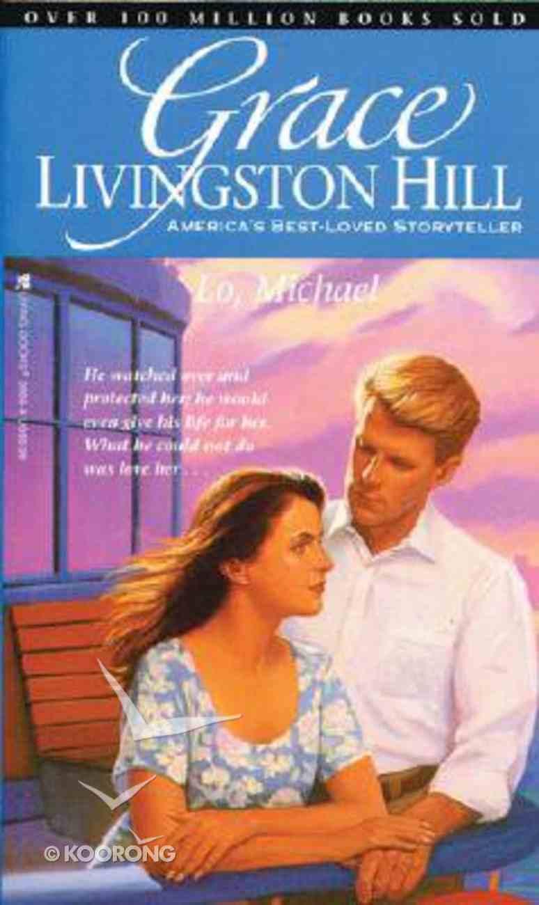 Lo Michael (#74 in Grace Livingston Hill Series) Paperback