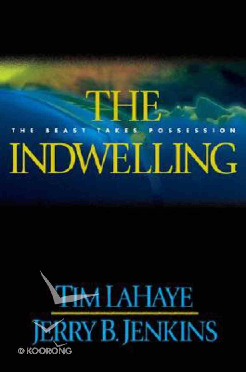 The Indwelling (#07 in Left Behind Series) Hardback