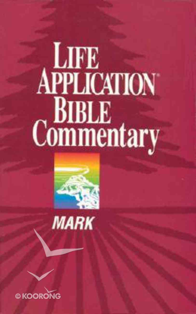 Mark (Life Application Bible Commentary Series) Paperback