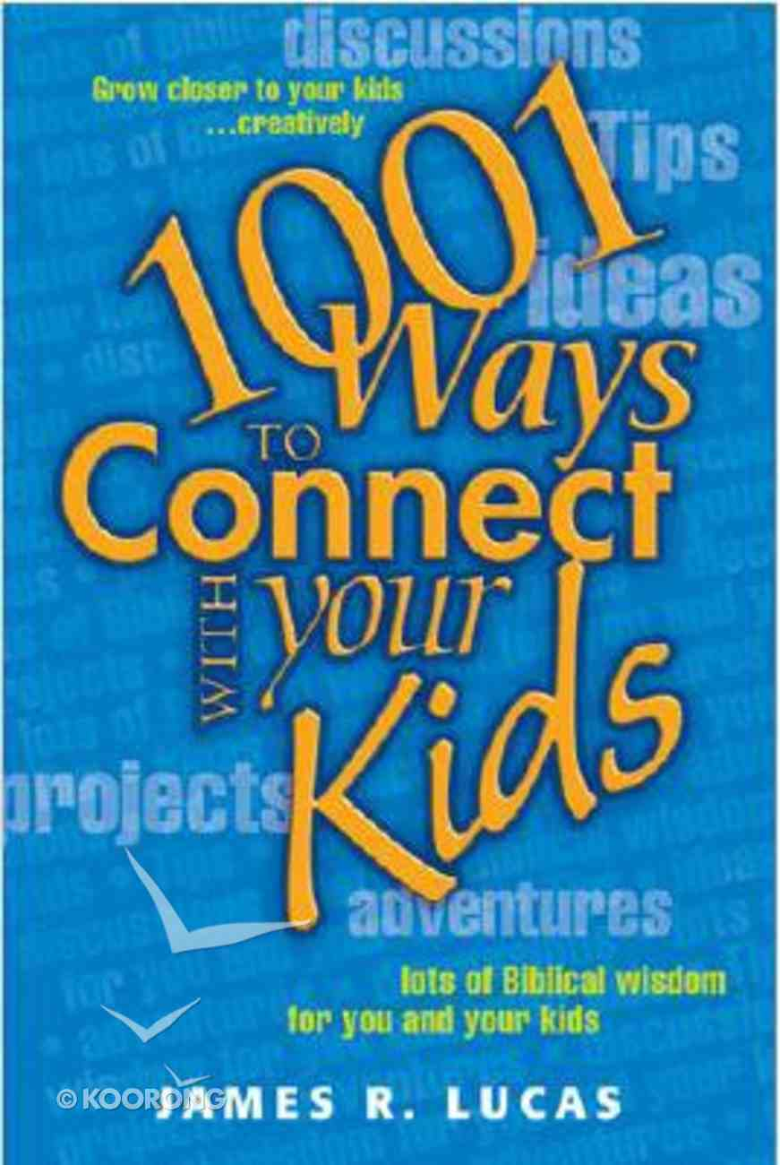 1001 Ways to Connect With Your Kids Paperback