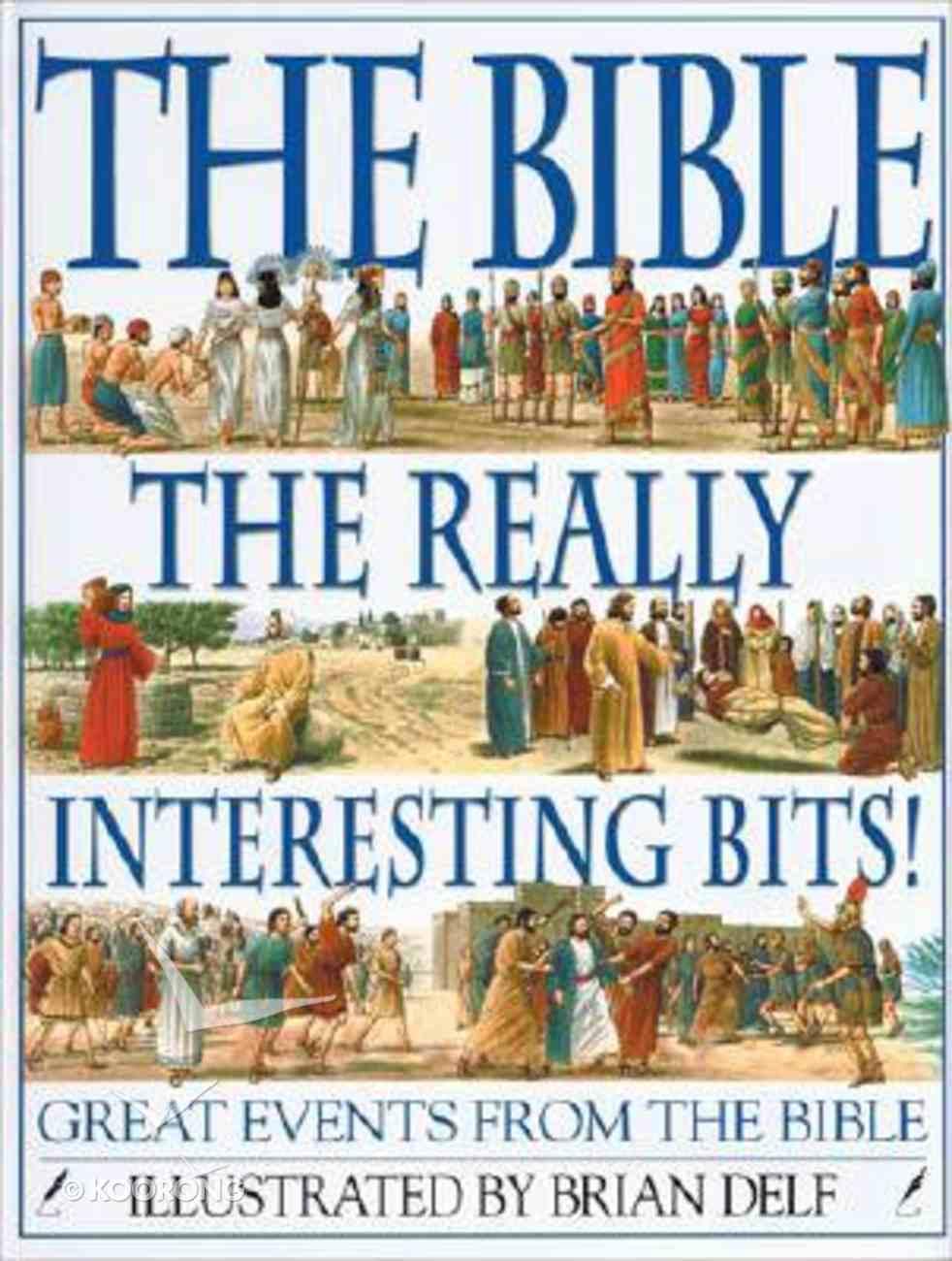 The Bible: The Really Interesting Bits Hardback