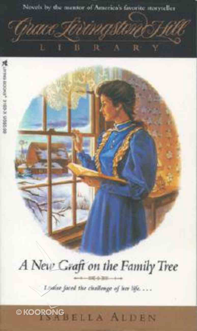 New Graft on the Family (#17 in Grace Livingston Hill Library Series) Paperback