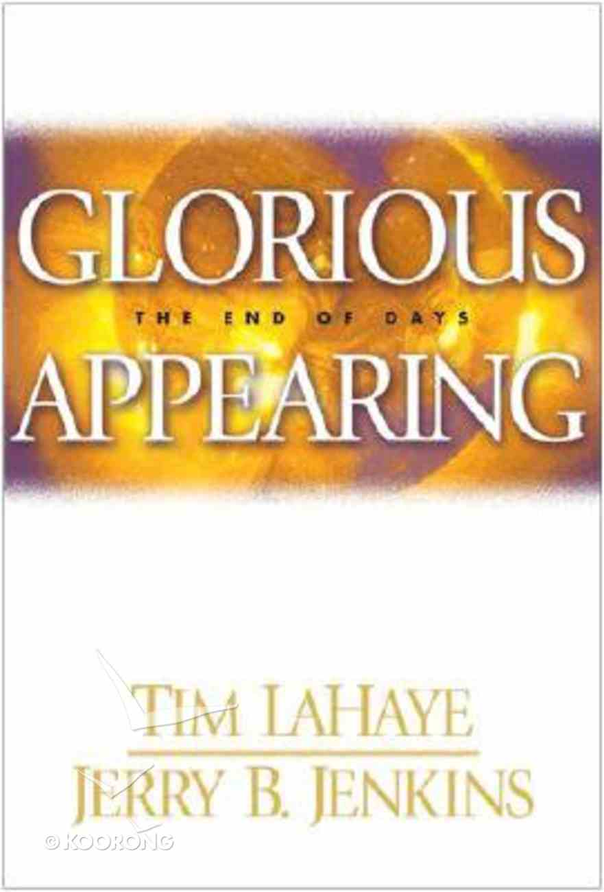 Glorious Appearing (#12 in Left Behind Series) Hardback