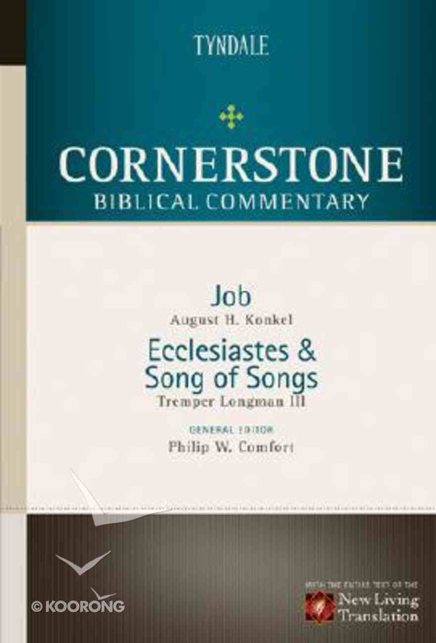 Job Ecclesiastes Song of Solomon (#06 in Nlt Cornerstone Biblical Commentary Series) Hardback