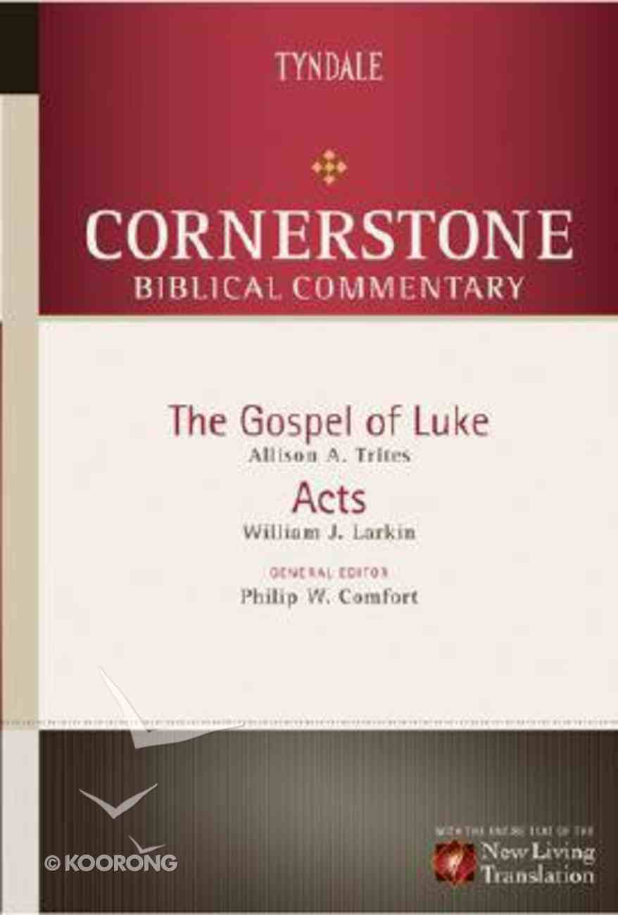 Luke, Acts (#12 in Nlt Cornerstone Biblical Commentary Series) Hardback