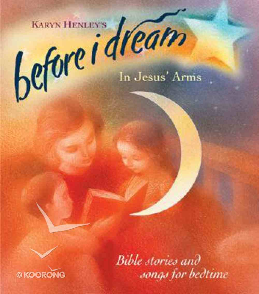In Jesus' Arms (Audio) (#03 in Before I Dream Series) CD
