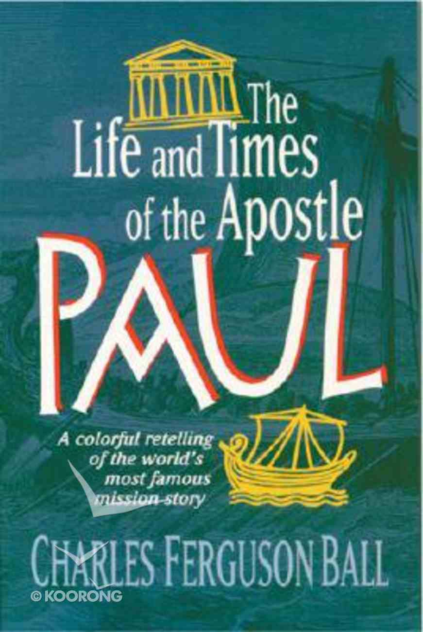 Life and Times of Apostle Paul Paperback