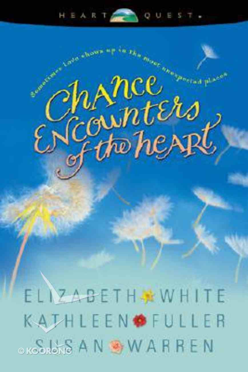 Chance Encounters of the Heart Paperback