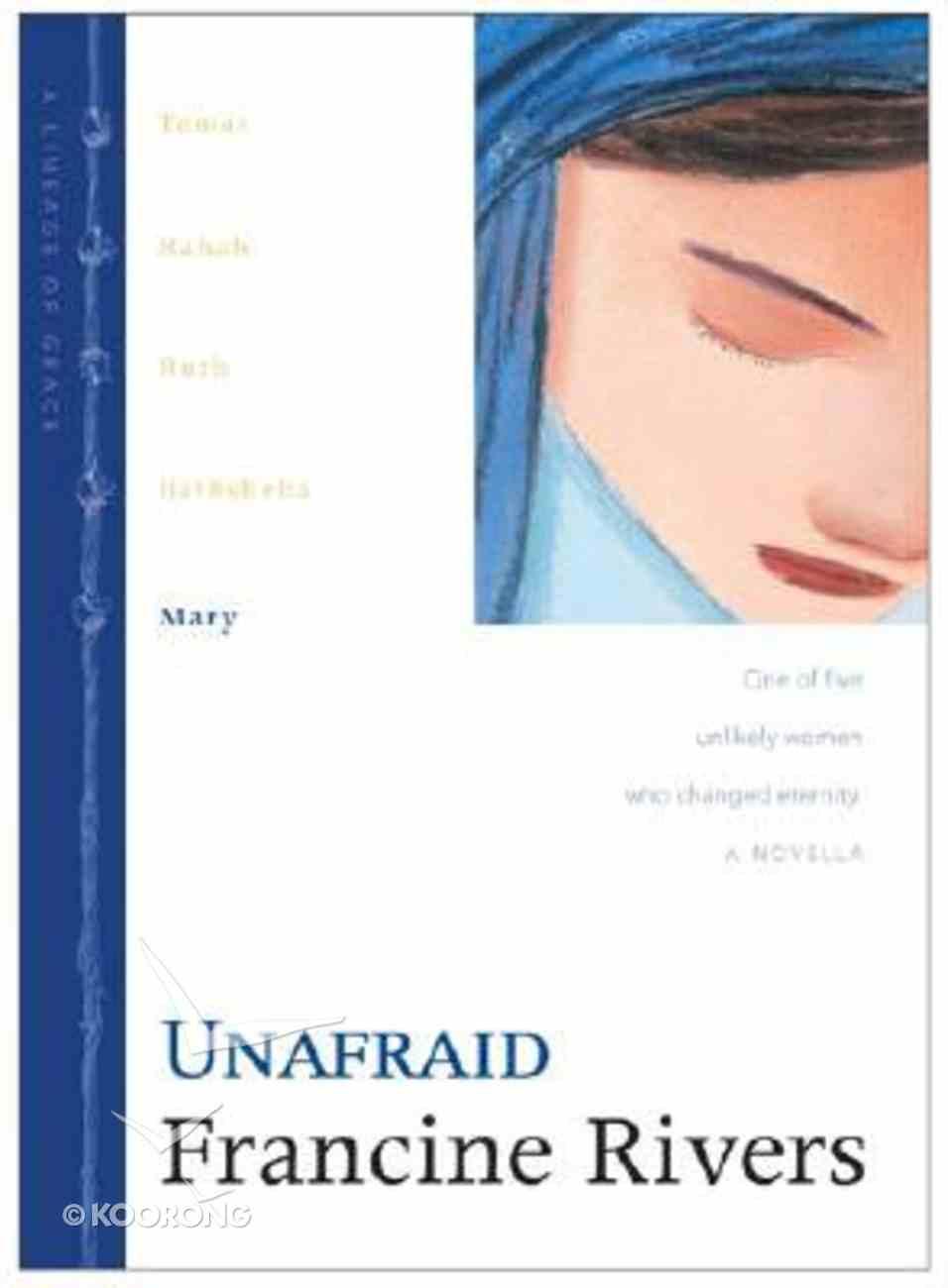 Unafraid (Mary) (#05 in Lineage Of Grace Series) Hardback
