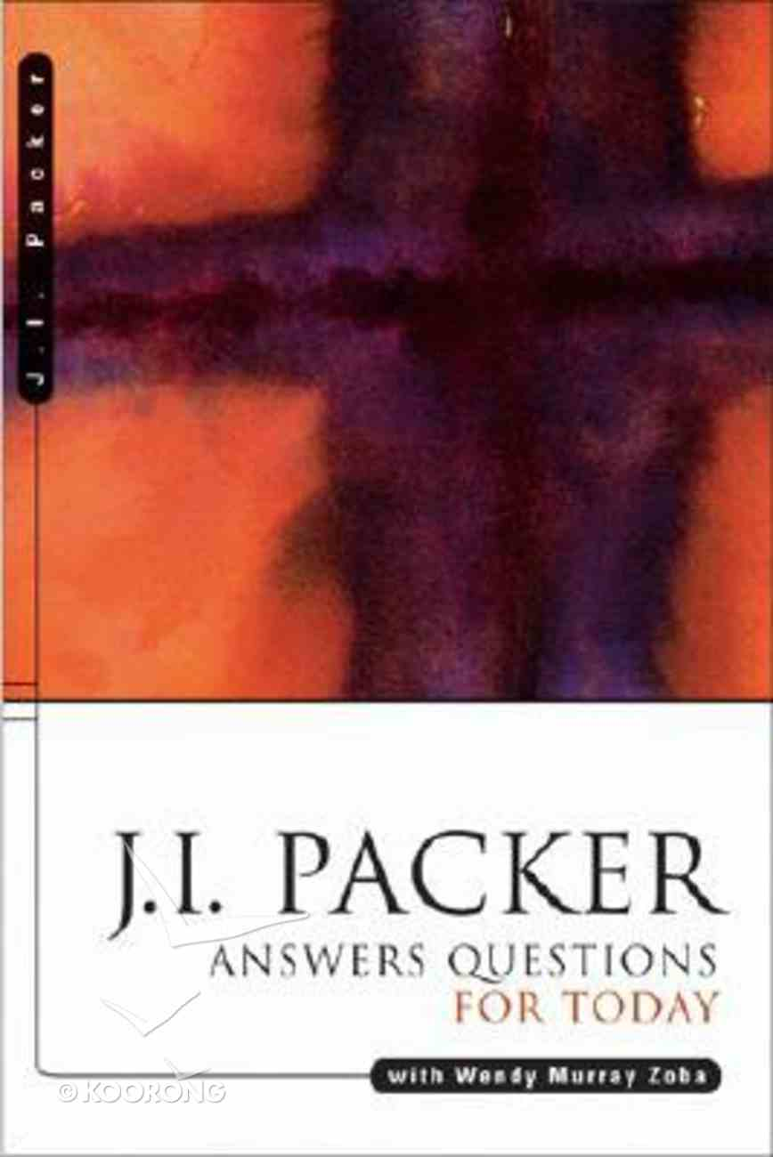 J I Packer Answers Questions For Today Paperback