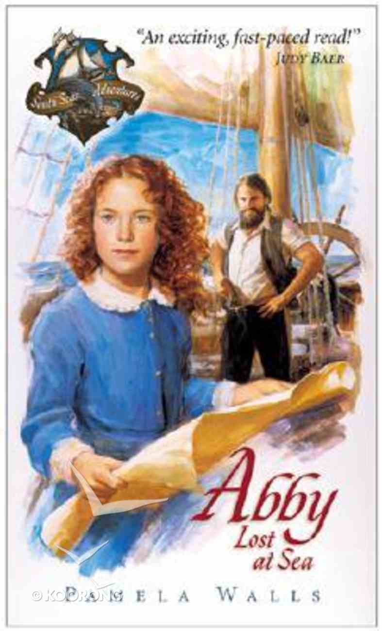 Lost At Sea (#01 in Abby And The South Seas Adventures Series) Paperback