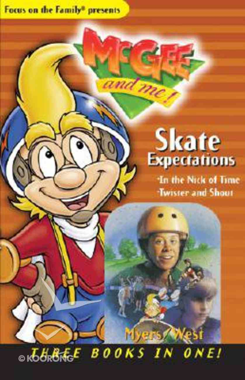 Skate Expectations 3 in 1 (#04 in Mcgee & Me Series) Paperback