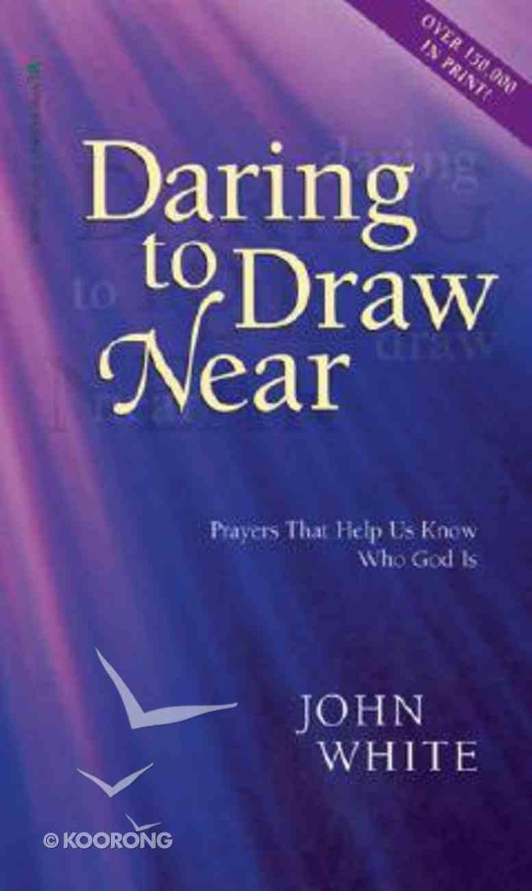 Daring to Draw Near Mass Market
