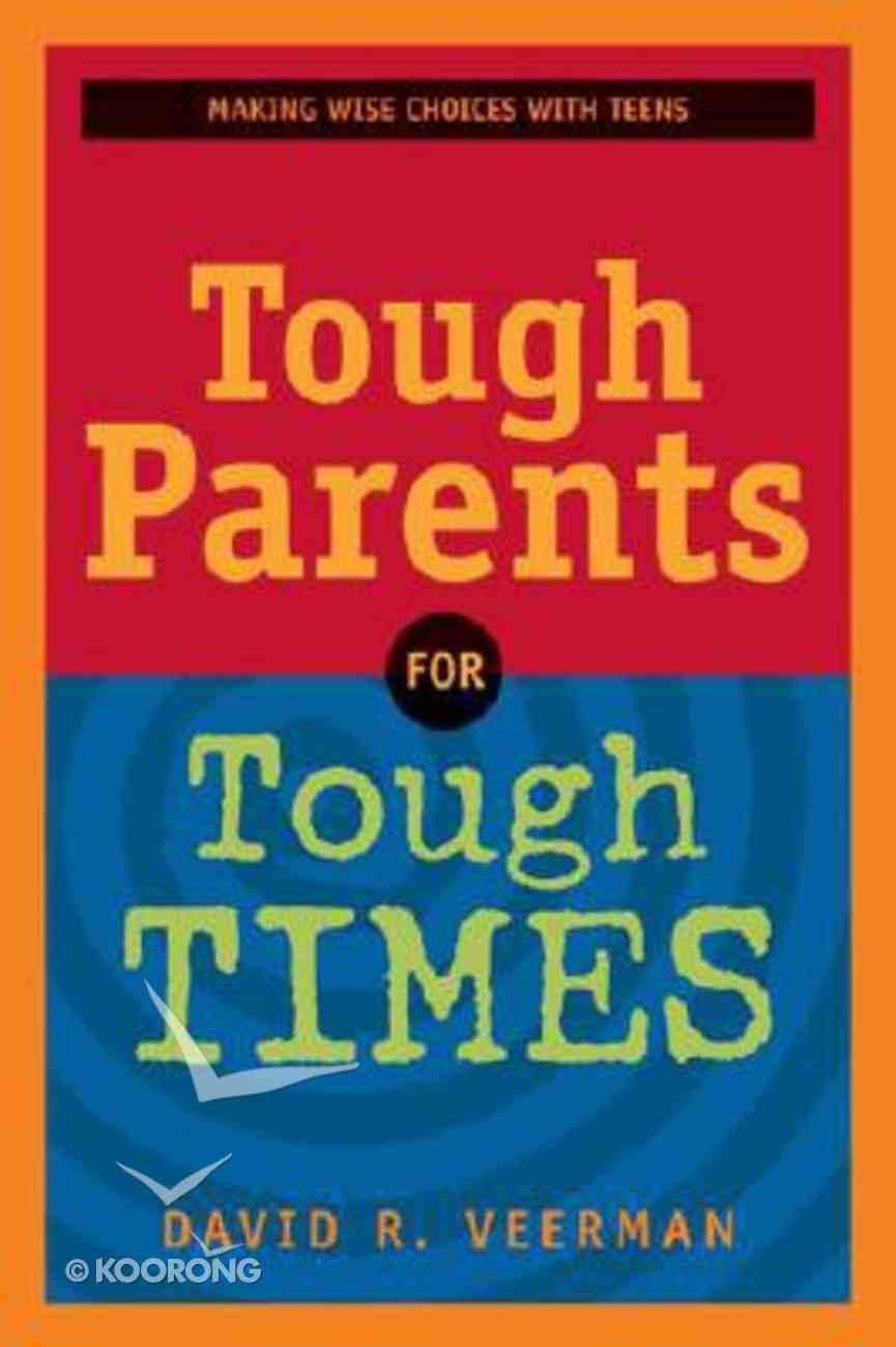 Tough Parents For Tough Times Paperback
