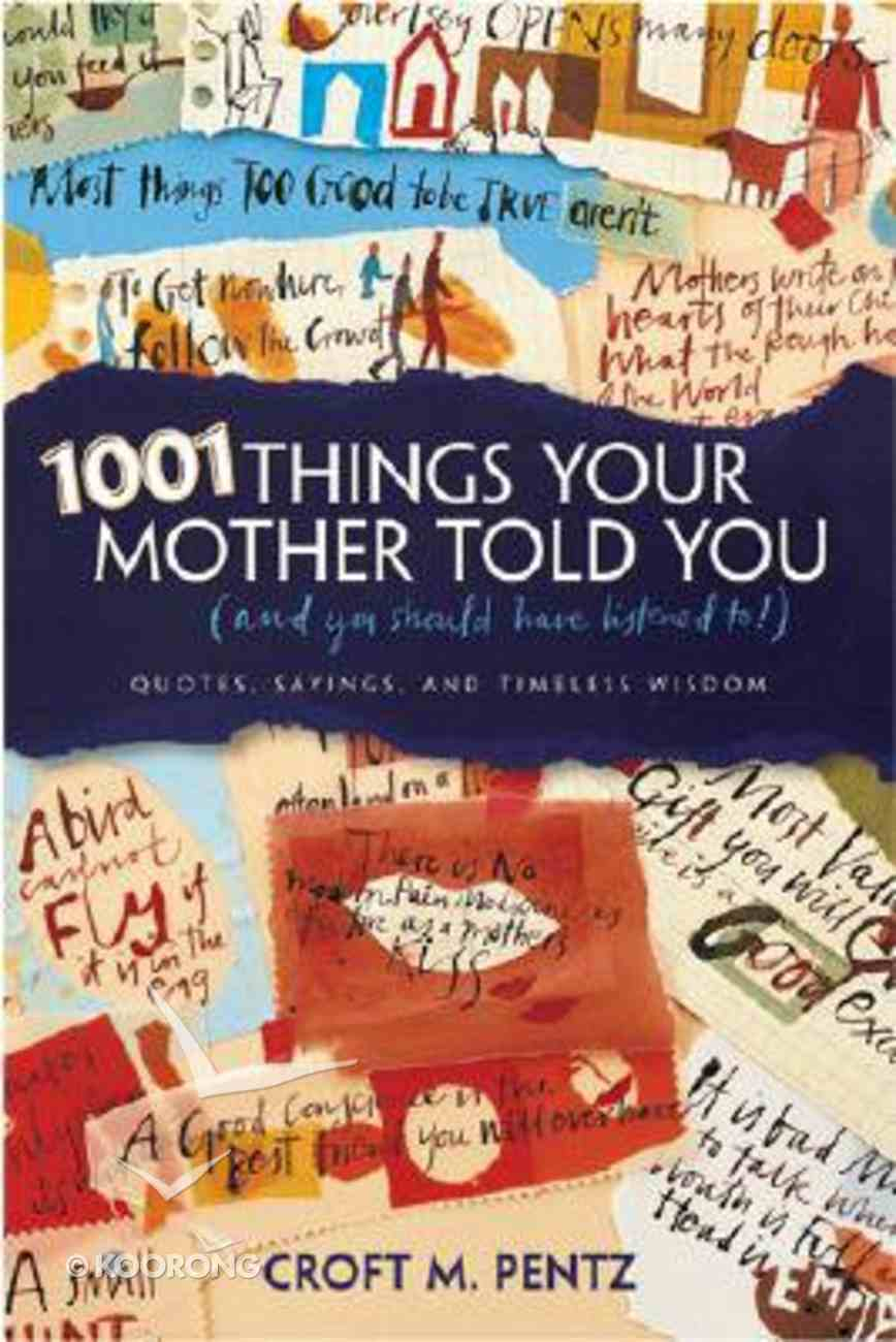 1001 Things Your Mother Told You Paperback