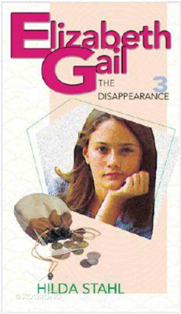 The Disappearance (#03 in Elizabeth Gail Series) Paperback