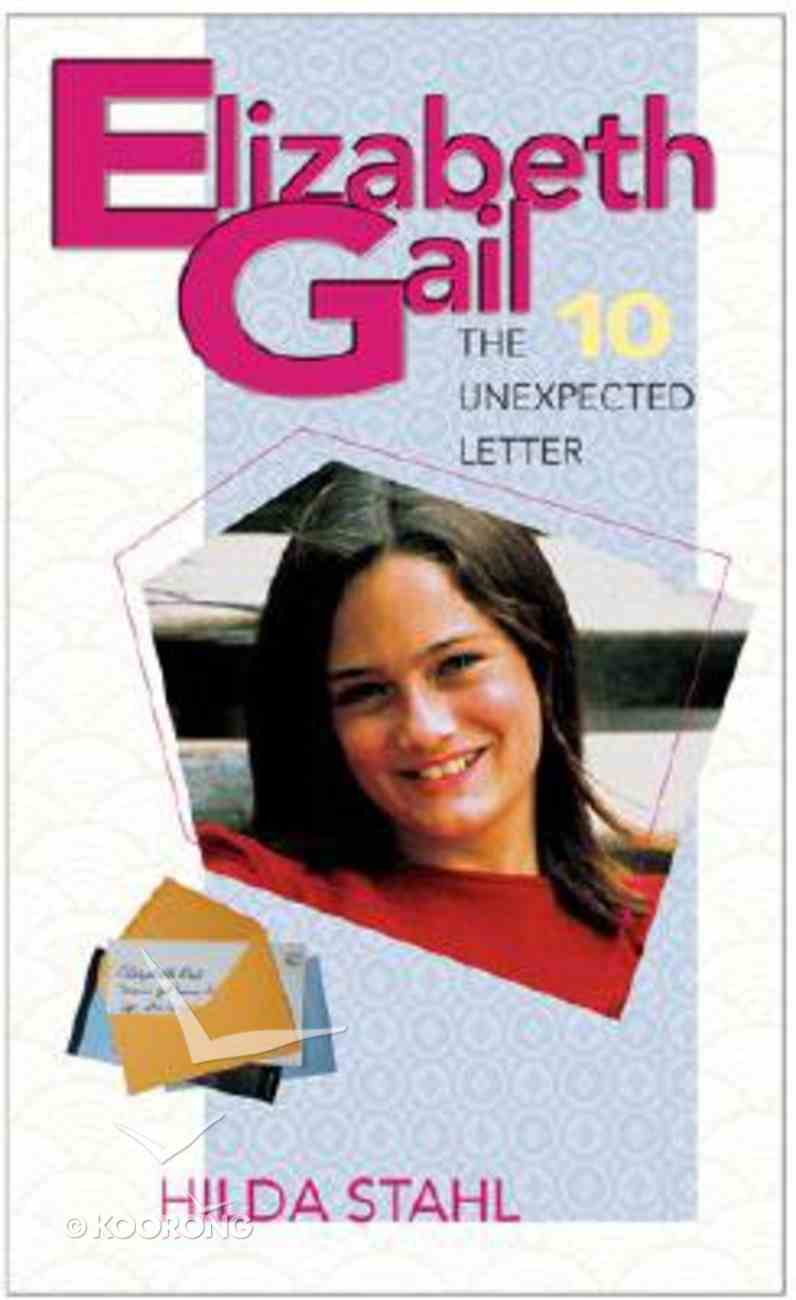 The Unexpected Letter (#10 in Elizabeth Gail Series) Paperback