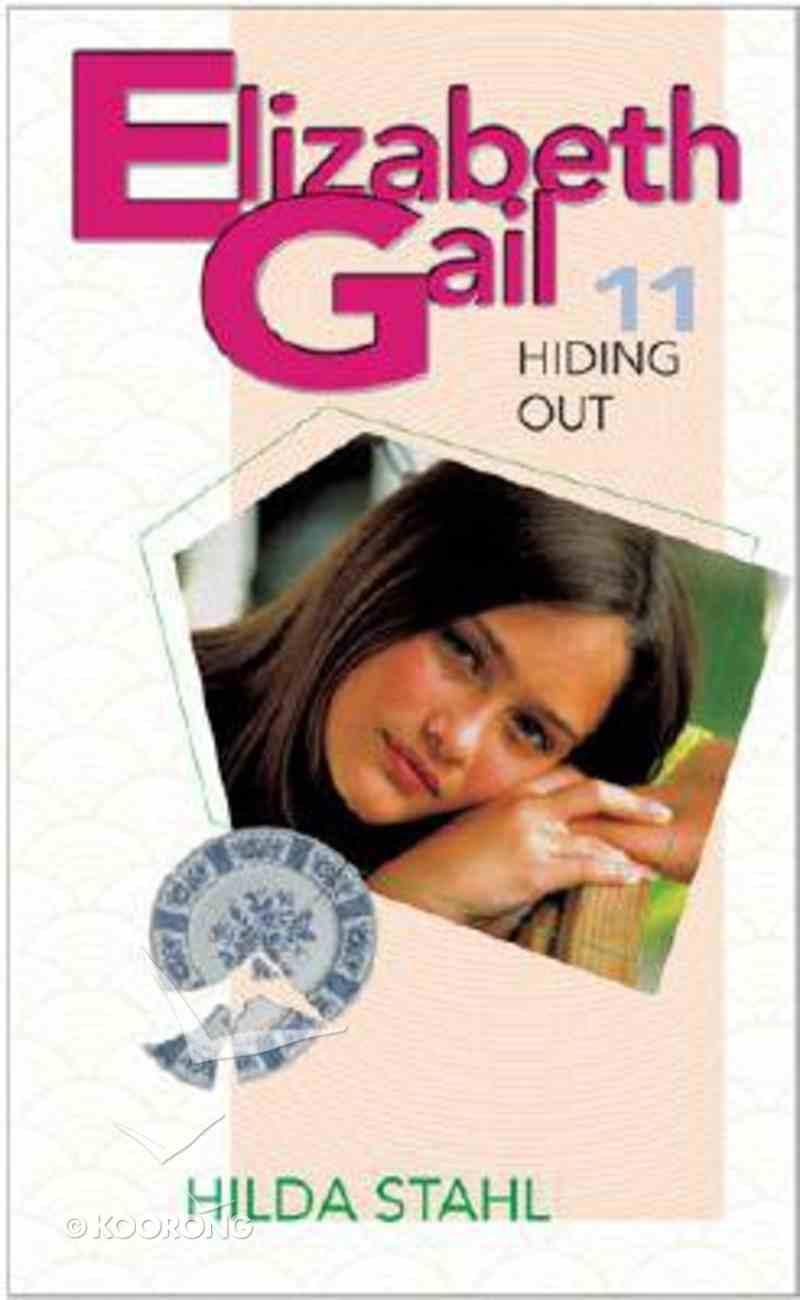 Hiding Out (#11 in Elizabeth Gail Series) Paperback