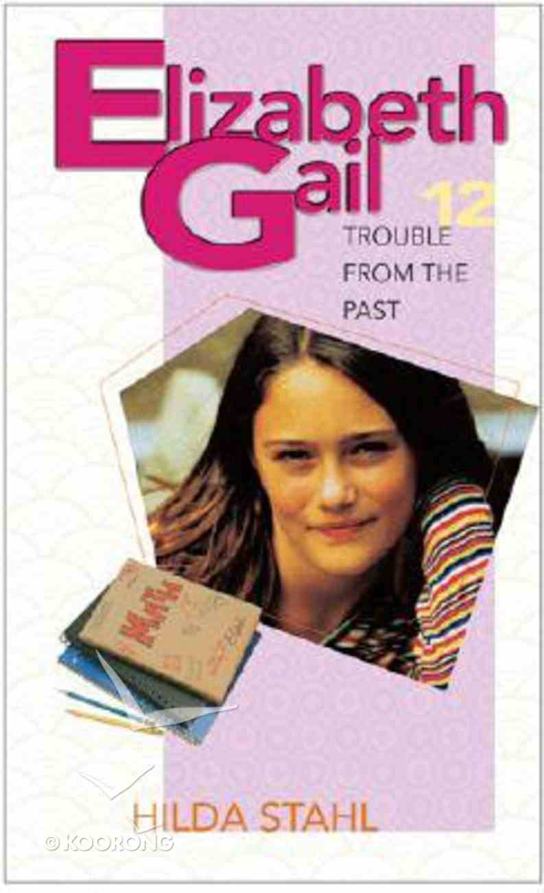 Trouble From the Past (#12 in Elizabeth Gail Series) Paperback