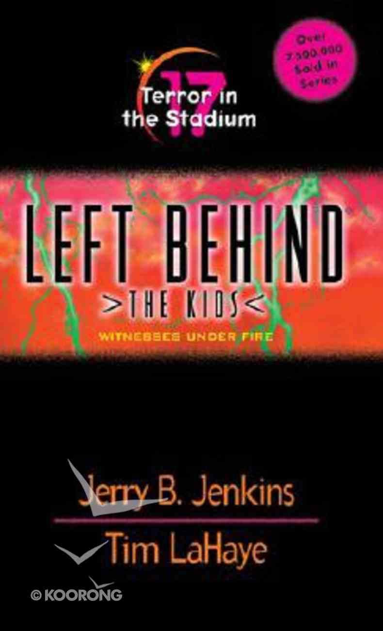 Terror in the Stadium (#17 in Left Behind The Kids Series) Paperback