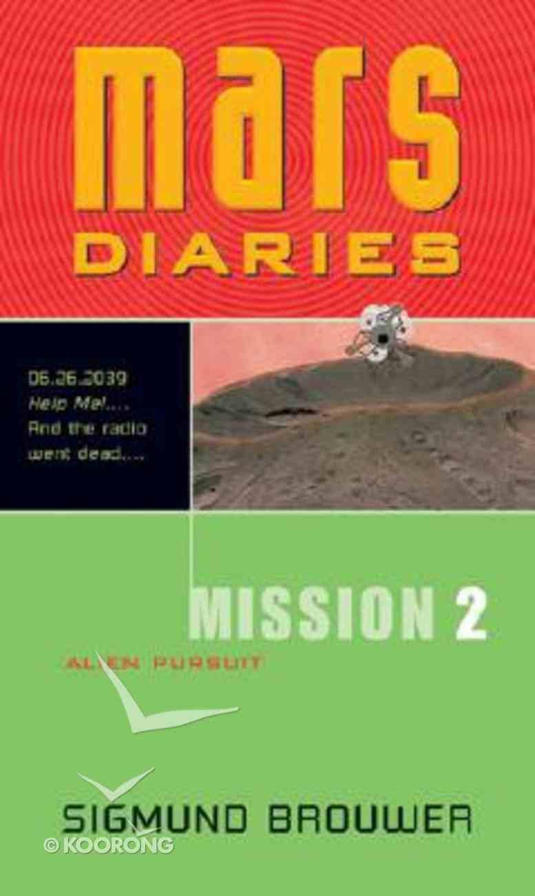 Alien Pursuit (#02 in Mars Diaries Mission Series) Paperback