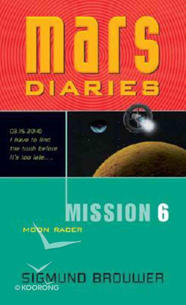 Moon Racer (#06 in Mars Diaries Mission Series) Paperback
