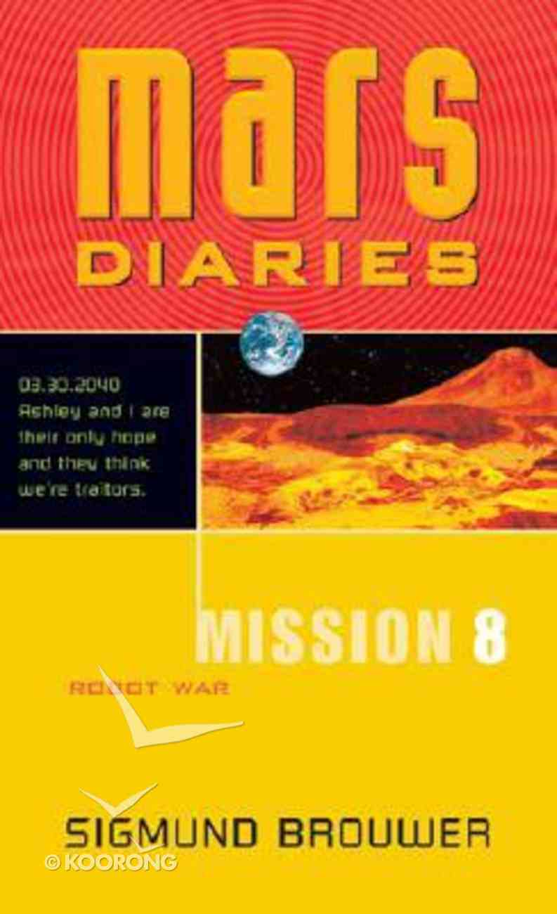 Robot War (#08 in Mars Diaries Mission Series) Paperback