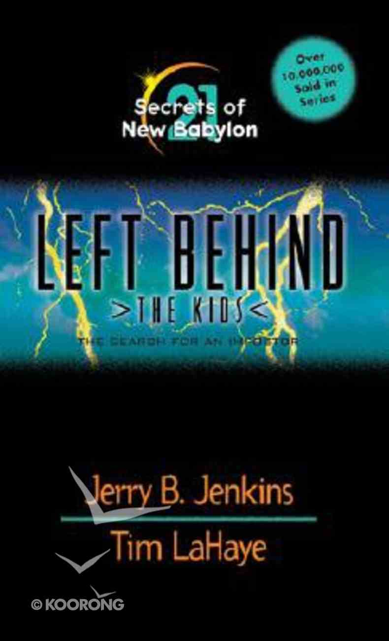 Secrets of New Babylon (#21 in Left Behind The Kids Series) Mass Market