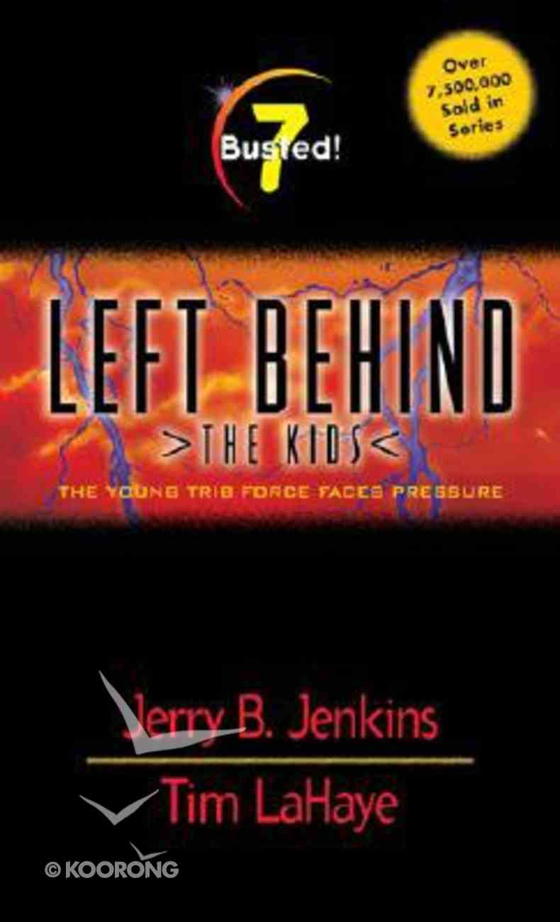 Busted (#07 in Left Behind The Kids Series) Paperback