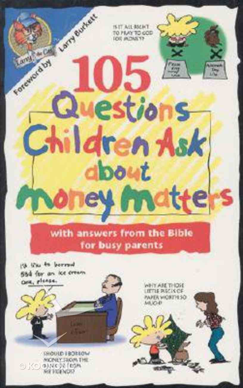 105 Questions Children Ask About Money Matters Paperback
